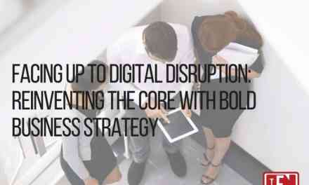 Facing Up to Digital Disruption: Reinventing the Core with Bold Business Strategy
