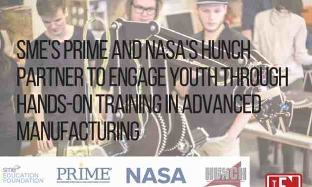 SME's PRIME and NASA's HUNCH Partner to Engage Youth Through Hands-On Training in Advanced Manufacturing