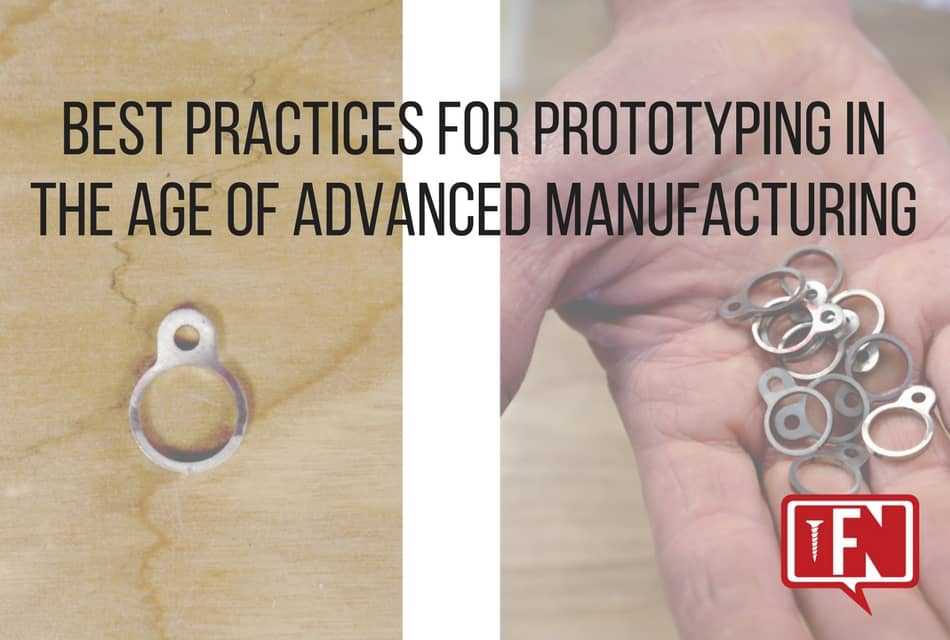 Best Practices for Prototyping in the Age of Advanced Manufacturing