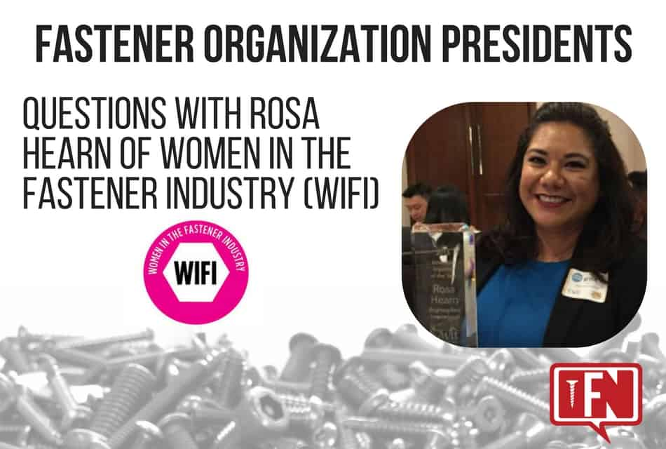 Fastener Organization Presidents: Questions with Rosa Hearn of Women in the Fastener Industry (WIFI)