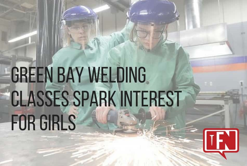 Green Bay Welding Classes Spark Interest for Girls