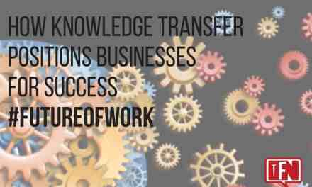 How Knowledge Transfer Positions Businesses for Success – #FutureofWork