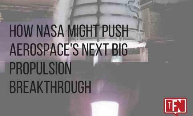 How NASA Might Push Aerospace's Next Big Propulsion Breakthrough