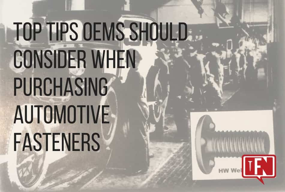 Top Tips OEMs Should Consider When Purchasing Automotive Fasteners