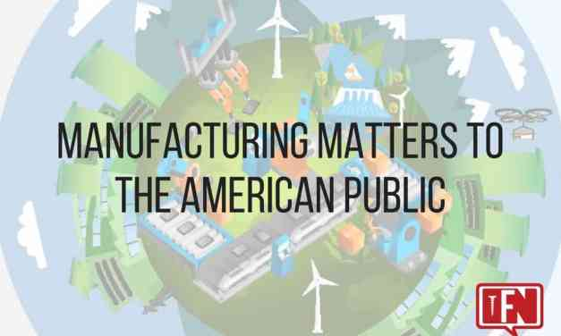 Manufacturing Matters to the American Public