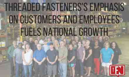 Threaded Fasteners's Emphasis on Customers and Employees Fuels National Growth