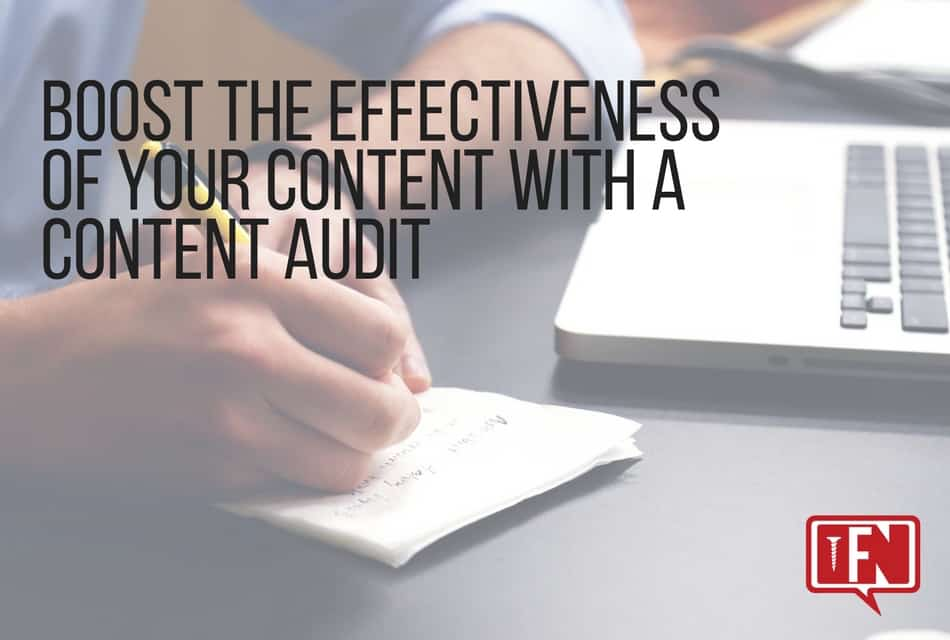 Boost the Effectiveness of Your Content with a Content Audit