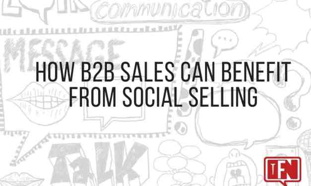 How B2B Sales Can Benefit from Social Selling
