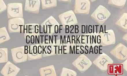 The Glut of B2B Digital Content Marketing Blocks the Message