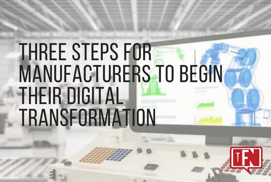 Three Steps for Manufacturers to Begin Their Digital Transformation
