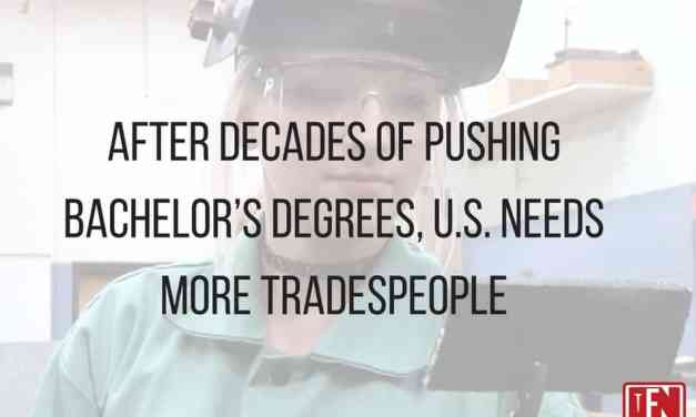 After Decades of Pushing Bachelor's Degrees, U.S. Needs More Tradespeople