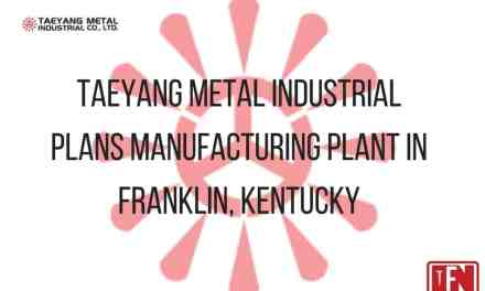 Taeyang Metal Industrial Plans Manufacturing Plant In Franklin, Kentucky