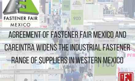 AGREEMENT OF FASTENER FAIR MEXICO AND CAREINTRA WIDENS THE INDUSTRIAL FASTENER RANGE OF SUPPLIERS IN WESTERN MEXICO