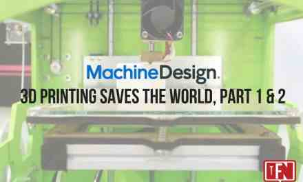 3D Printing Saves the World, Part 1 & 2