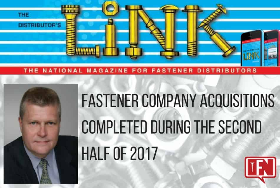Fastener Company Acquisitions Completed During the Second Half of 2017