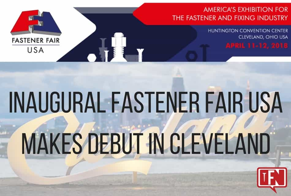 Inaugural Fastener Fair USA Makes Debut in Cleveland