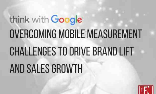Overcoming mobile measurement challenges to drive brand lift and sales growth