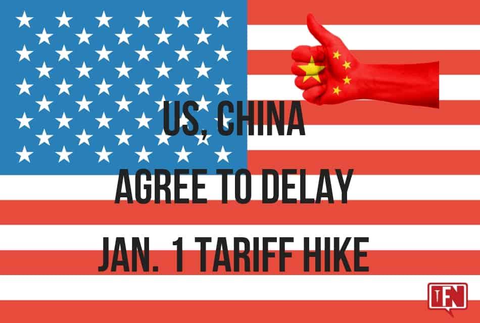 US, China Agree to Delay Jan. 1 Tariff Hike