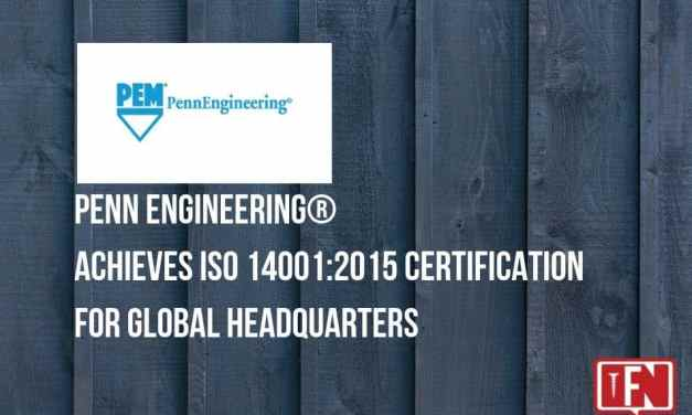 PennEngineering® Achieves ISO 14001:2015 Certification for Global Headquarters