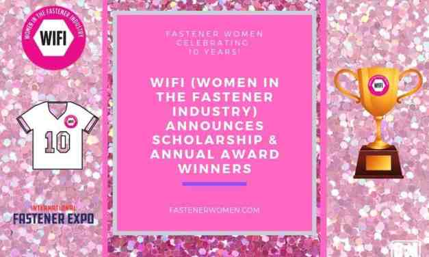WIFI (Women in the Fastener Industry) Announces Scholarship & Annual Award Winners