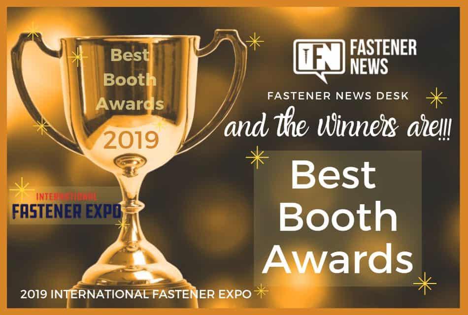 Fastener News Desk Best Booth Awards from IFE 2019 Revealed…