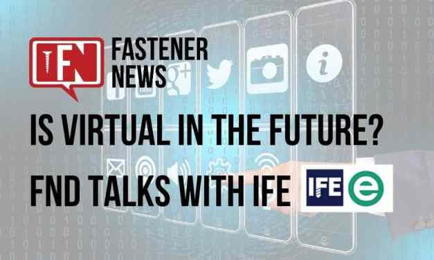 Fastener News Desk Talks Virtual Event with IFE