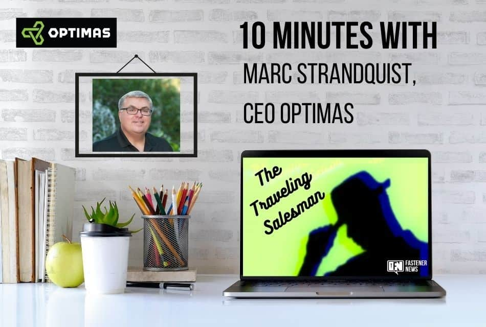 10 Minutes with Marc Strandquist, CEO Optimas