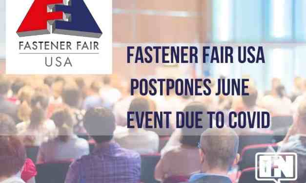 FASTENER FAIR USA POSTPONES JUNE EVENT DUE TO COVID