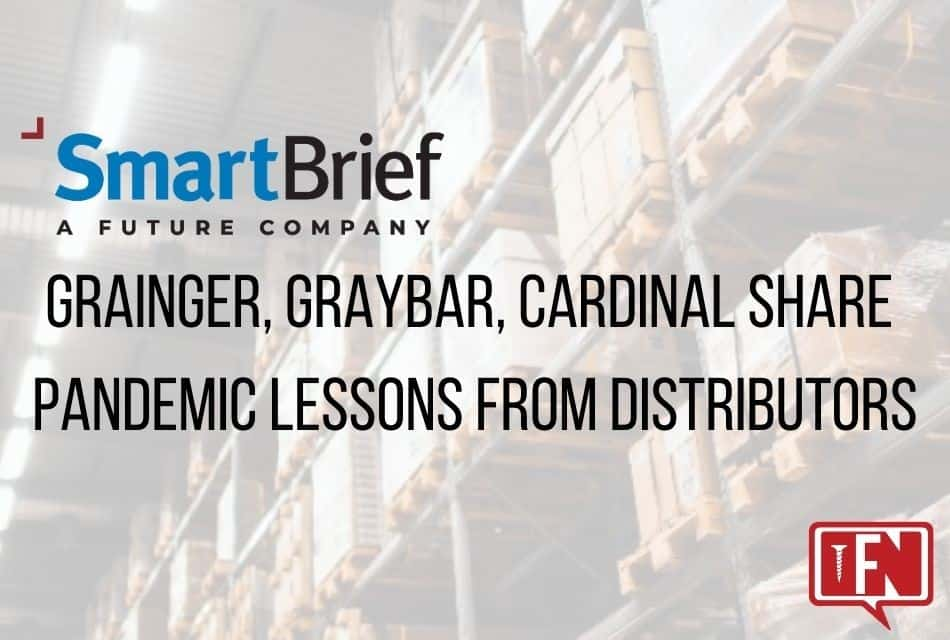 Grainger, Graybar, Cardinal share pandemic lessons from distributors