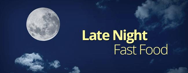 Late Night Fast Food
