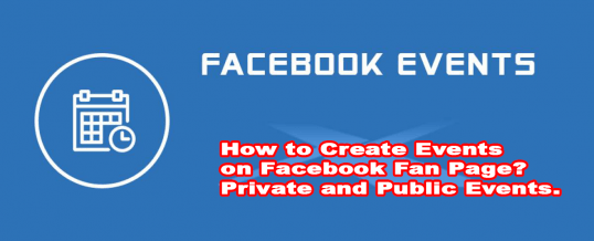 How to Create Events on Facebook Fan Page? Private and Public Events.