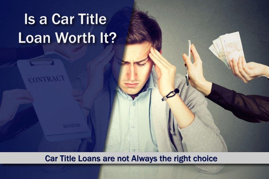 Is a Title Loan Worth it