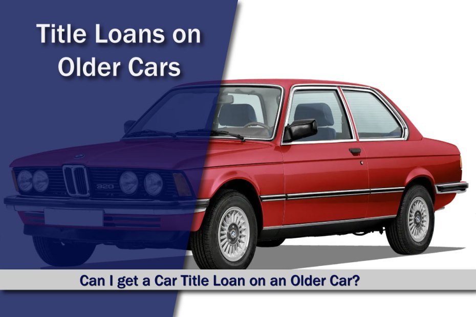 Older Car Title Loans