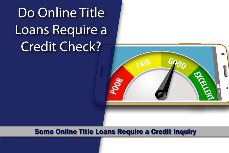 Online Title Loan Credit Checks