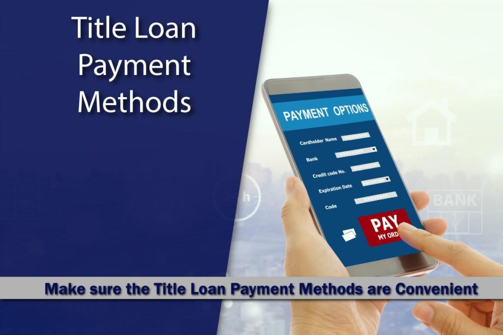 Car Title Loan Payment Methods