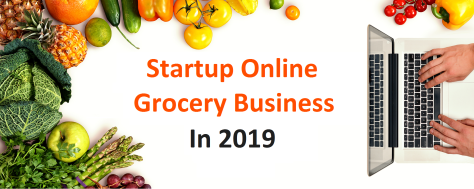 Setting up Online Grocery Business in 2019? Here Is What You Need to Know