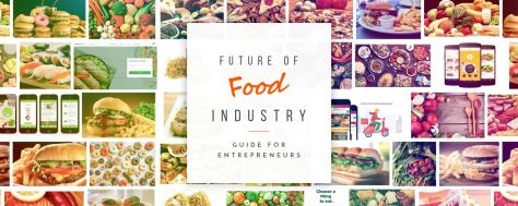 The Future of Food Industry: Guide for Aspiring Entrepreneurs