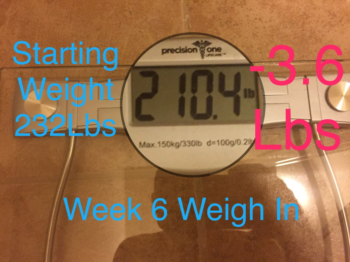 Week 6 Weigh In