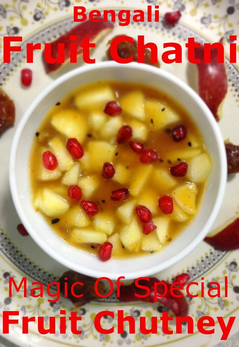 Bengali fruit chatni - magic of special fruit chutney