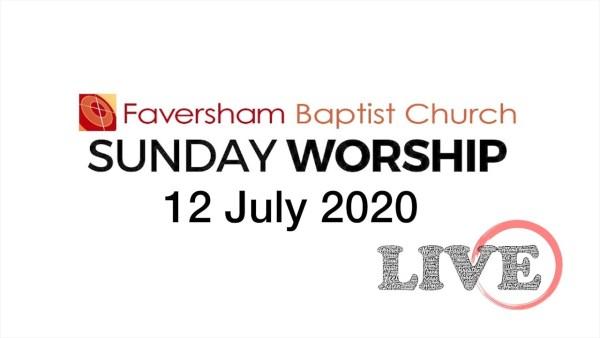 Sunday Worship 12 July 2020