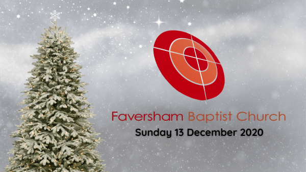 Sunday Worship 13 December 2020
