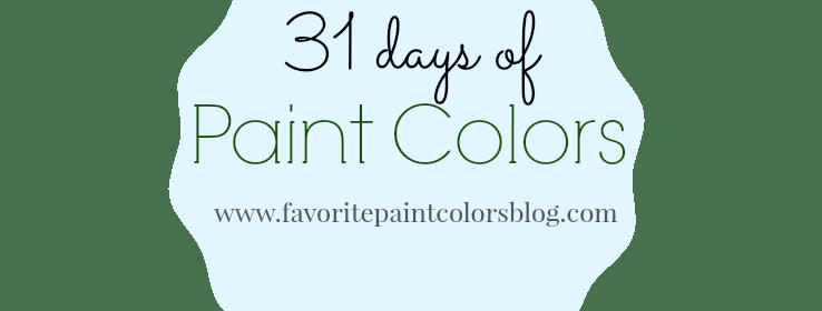 31 Days of Paint Colors