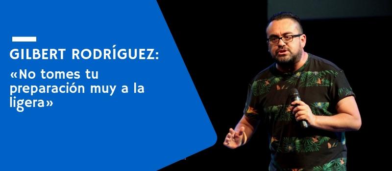 Gilbert Rodríguez: «No tomes tu preparación muy a la ligera»