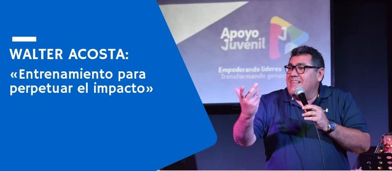 Walter Acosta: «Entrenamiento para perpetuar el impacto»