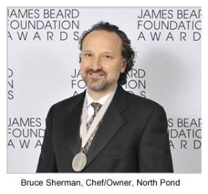 Bruce Sherman, Chef Owner, North Pond