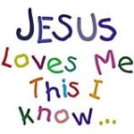 Jesus loves me this I know[1]