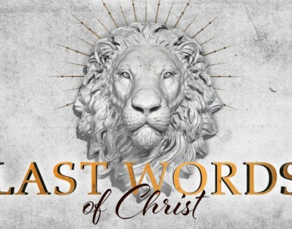 Last Words from the Cross - Words of Salvation