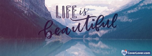 Life Is Beautiful life Facebook Cover Maker Fbcoverlover.com