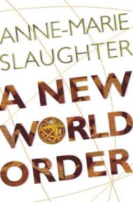 On Apr. 14, 2004, Anne-Marie Slaughter published A New World Order. Slaughter is related by marriage to George Soros. On Jan. 23, 2009, Slaughter became Secretary of State Hillary Clinton's chief political adviser in one of Clinton's first appointments. Cover: Princeton Univ. Press.