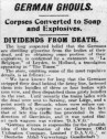 Editor. (Apr. 18, 1917). German Ghouls - Corpses Converted to Soap and Explosives, Dividends from Death [The Wellington House War Propaganda Bureau, formed Aug. 1914, anti-German propaganda]. Yorkshire/Sheffield Evening Telegraph and Star.
